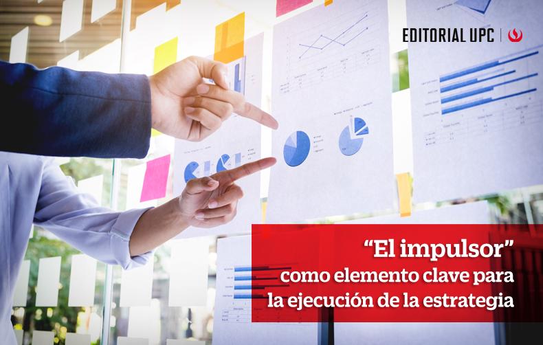 """""""El impulsor"""" como elemento clave para la ejecución de la estrategia"""