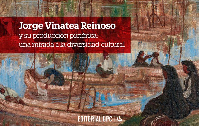 Jorge Vinatea Reinoso y su producción pictórica: una mirada a la diversidad cultural
