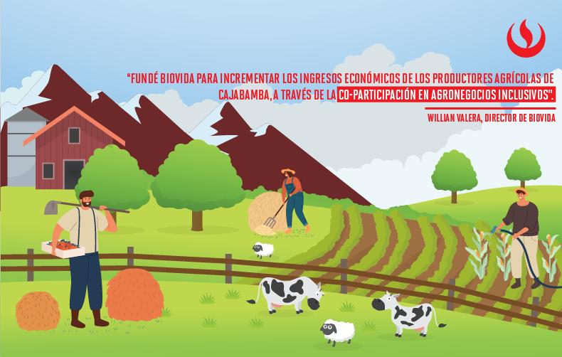Biovida: Inclusión con los pequeños productores agrícolas de Cajabamba