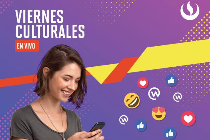 ¡Los Viernes Culturales, ahora en plataformas virtuales!
