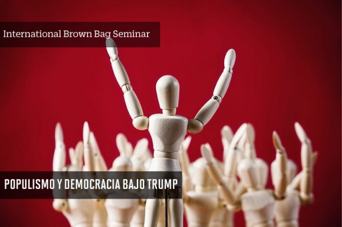 International Brown Bag Seminar: Populismo y Democracia bajo Trump