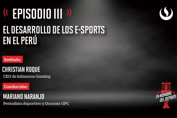 En Nombre del Deporte: El desarrollo de los e-sports en el Perú
