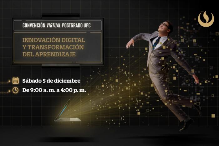 Participa de la Convención Virtual Postgrado UPC: Innovación Digital y Transformación del Aprendizaje