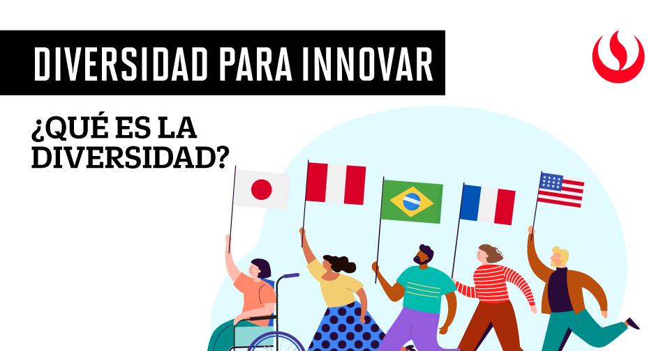 Diversidad para innovar: ¿Qué es la diversidad?