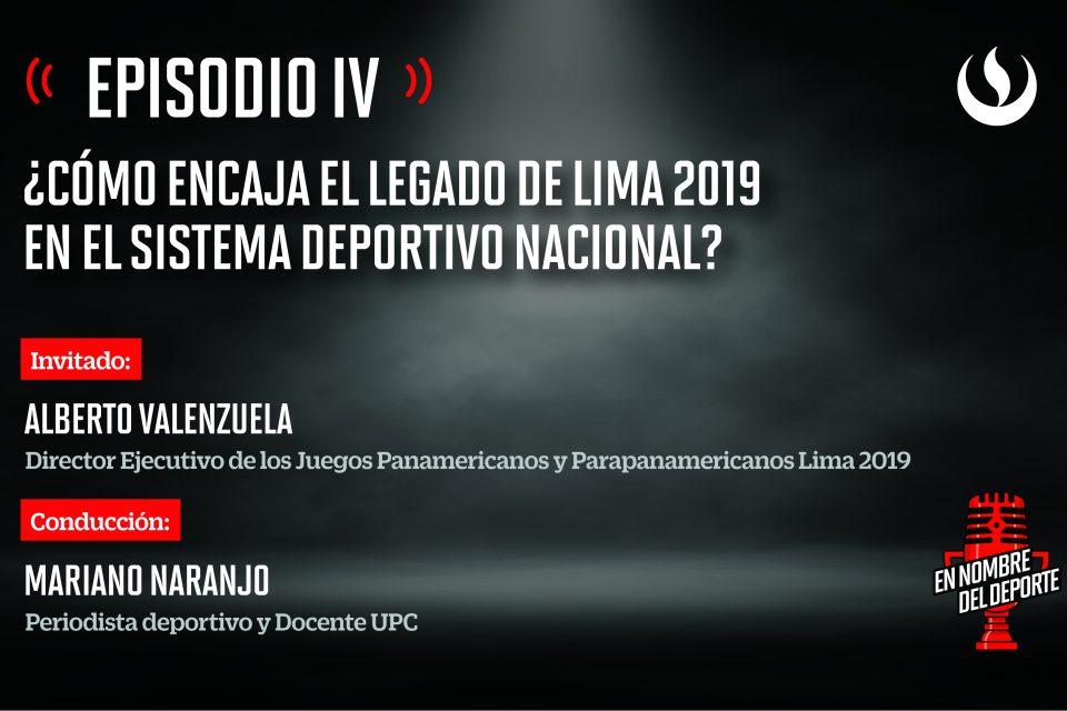 #EnNombredelDeporte: Ep.4. ¿Cómo encaja el Legado Lima 2019 en el sistema deportivo nacional?