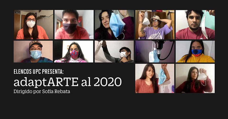 """#ElencosUPC presentan """"adaptArte al 2020"""" una propuesta de teatro testimonial"""