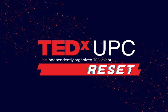 """Asiste al TEDxUPC """"Reset"""": es hora de reinventarnos"""