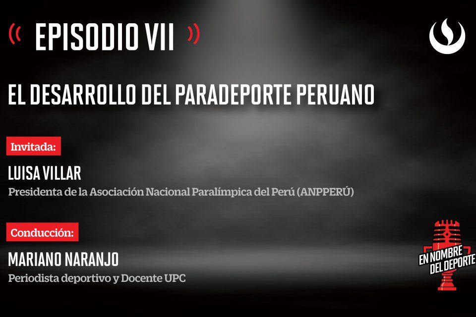 En Nombre del Deporte: Ep.7. El desarrollo del paradeporte peruano