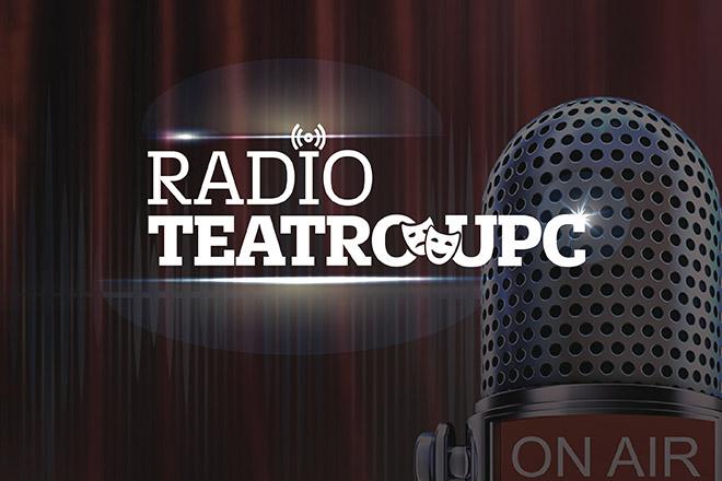Radioteatro, la apuesta de UPC Cultural para seguir  difundiendo el arte y la cultura en el país