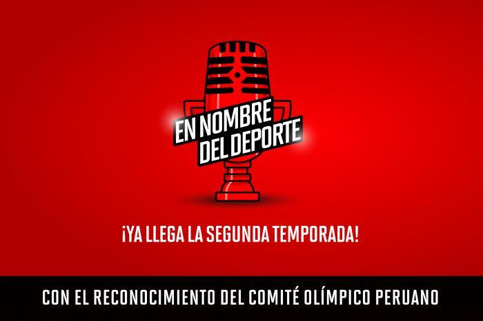 #EnNombredelDeporte: Segunda Temporada, reconocida por el Comité Olímpico Peruano (COP)
