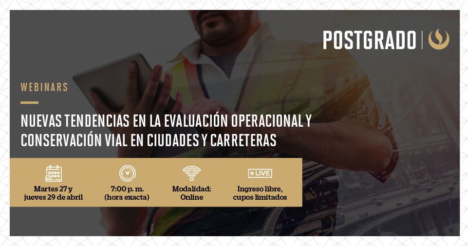 """Escuela de Postgrado presenta ciclo de webinars sobre """"Nuevas tendencias en la evaluación operacional y la conservación vial en ciudades y carreteras"""""""